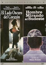 HOMBRE MIRANDO AL SUDESTE + EL LADO OSCURO DEL CORAZON