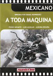 A Toda Maquina (con Pedro Infante)