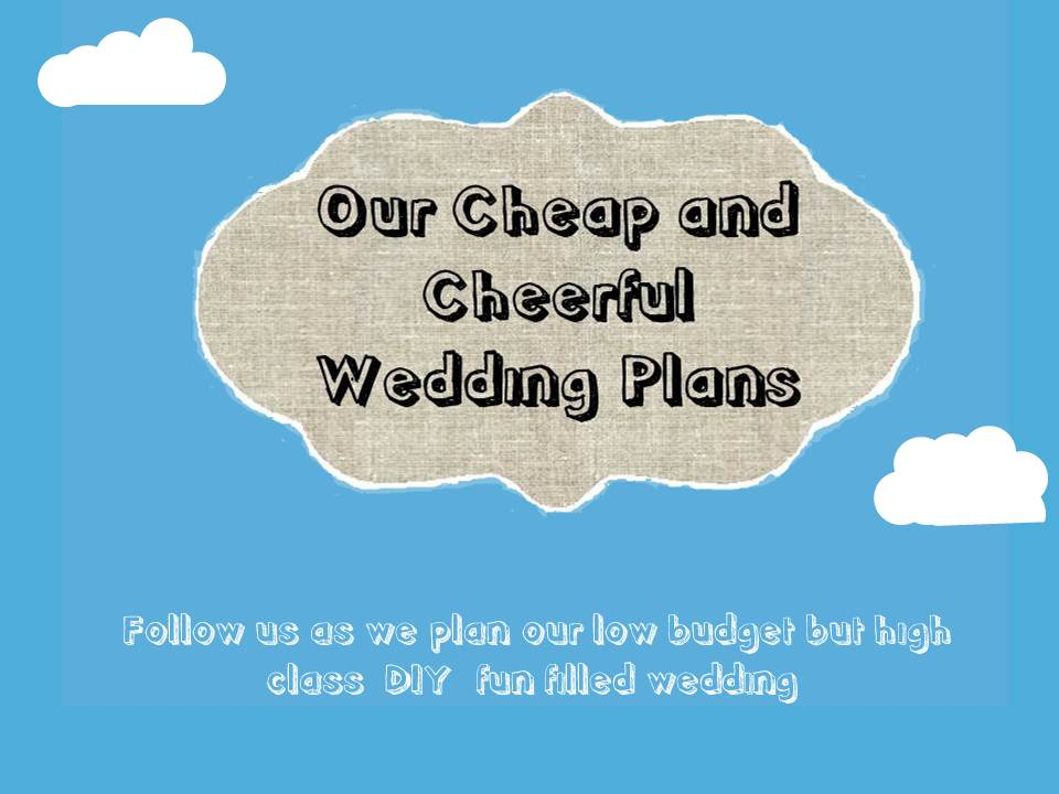 Cheap and Cheerful Wedding Plans