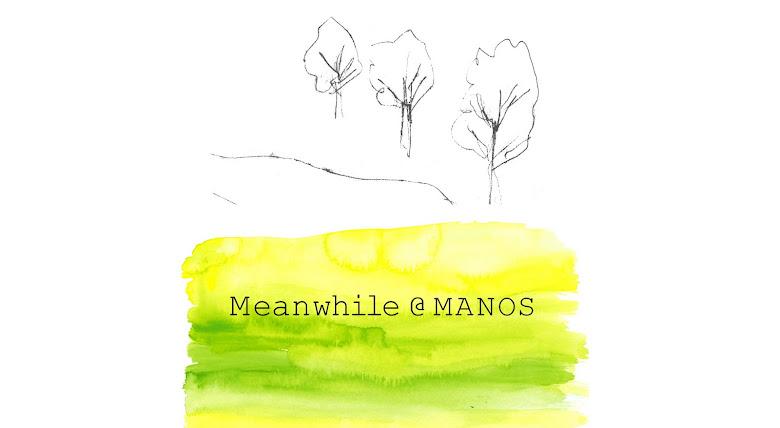 meanwhile@manos
