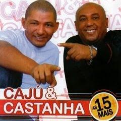 Baixar CD Caju%2Be%2BCastanha%2B %2BAs%2B15%2BMais%2B%25282011%2529 Caju e Castanha   As 15 Mais (2011)