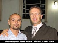 Da esquerda para a direita: Antonio Carlos e Pr. Evandro Fávero