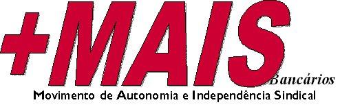 MAIS Bancários Movimento de Autonomia e Independência Sindical