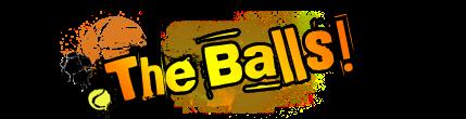 The Balls!