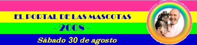EL PORTAL DE LAS MASCOTAS 30-08-08