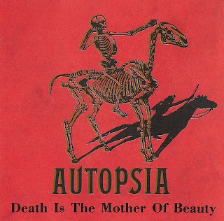 AUTOPSIA - Death Is the Mother of Beauty