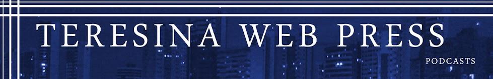 Teresina Web Press :: Podcasts ::