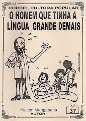 Cordel: O Homem Que Tinha a Língua Grande Demais. nº37. Junho/2005.