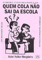 Cordel: Quem Cola Não Sai da Escola, nº 71. Dezembro/2007