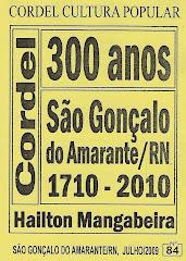 300 anos de São Gonçalo do Amarante. Cordel nº 84. Julho/2009.