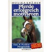 Pferde Erfolgreich Motivieren by Monika Krämer