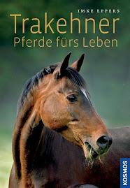 Trakehner - Pferde fürs Leben written by Imke Eppers