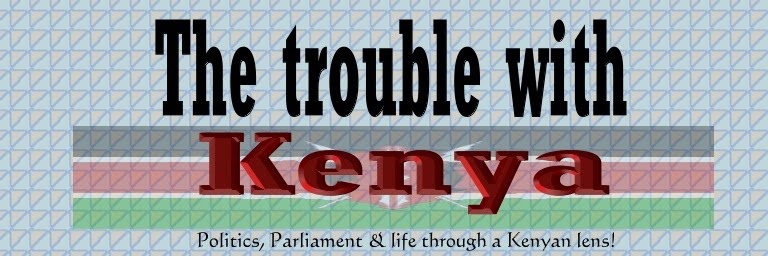 The Trouble with Kenya