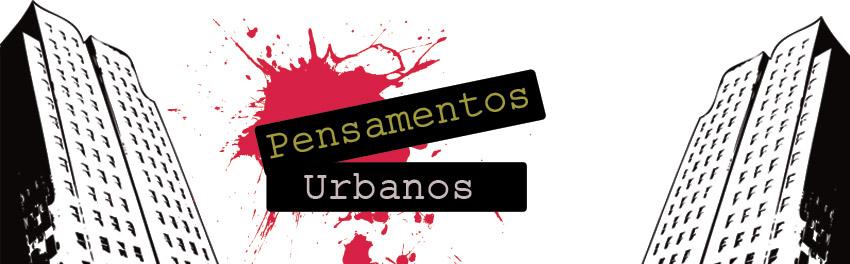 Pensamentos Urbanos