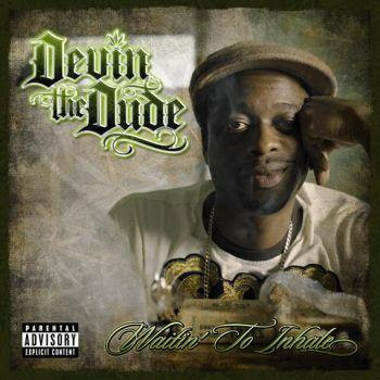 Devin The Dude - Waitin To Inhale