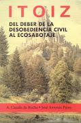 Itoiz: del deber de la desobediencia civil al ecosabotaje