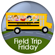 Join me the 1st Friday of each month for Field Trip Friday!