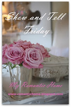 Show and Tell Friday at Romantic Home