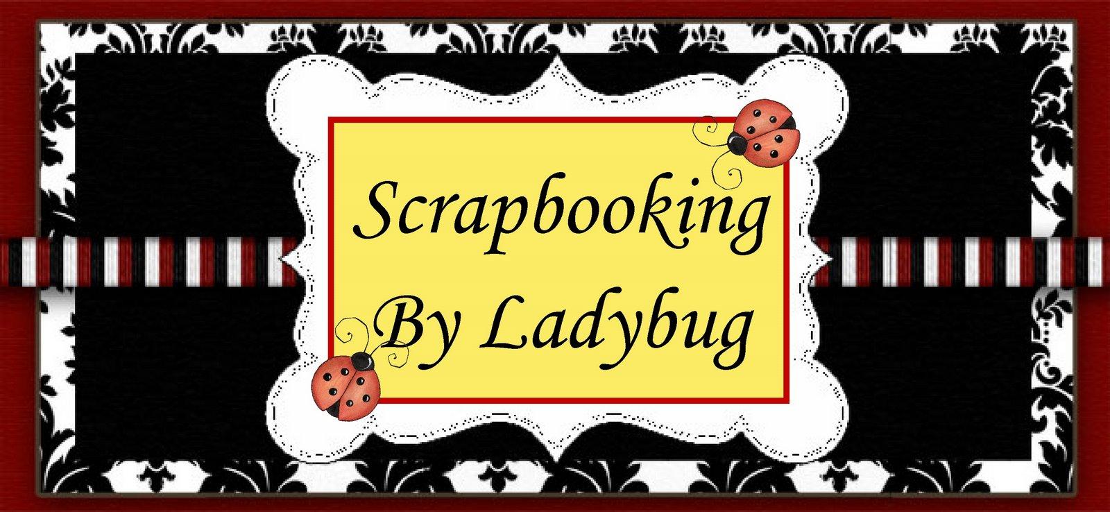 Scrapbooking By Ladybug