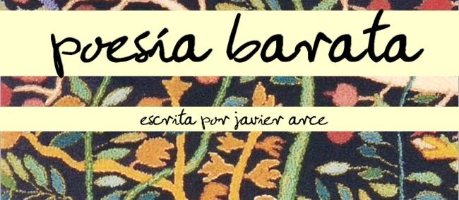 Poesía Barata  escrita por Javier Arce