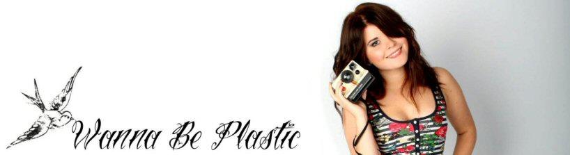 Wanna be plastic