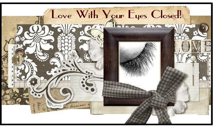 Love with your eyes closed