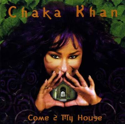 Chaka Khan - Come 2 My House