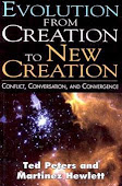 Evolution from Creation to New Creation by Ted Peters and Martinez Hewlett