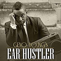 "Geno Young ""Ear Hustler"""