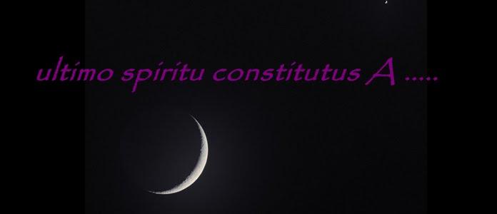 ultimo spiritu constitutus A .....