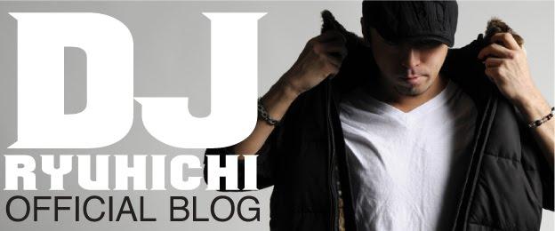 DJ RYUHICHI BLOG