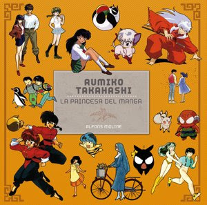 Rumiko Takahashi - La princesa del manga