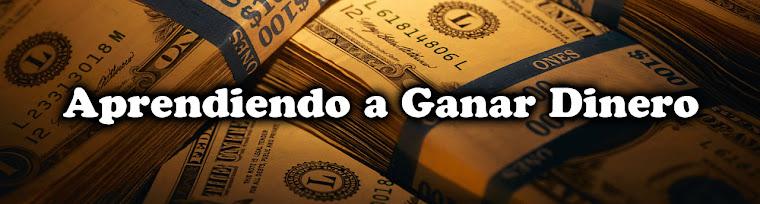 Aprendiendo a Ganar Dinero