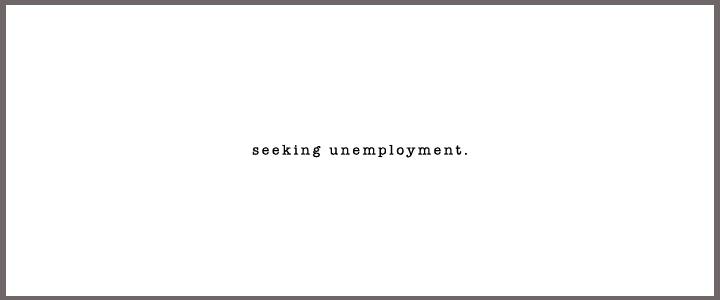 Seeking Unemployment