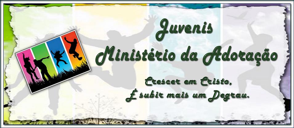 JUVENIS MINISTÉRIO DA ADORAÇAO