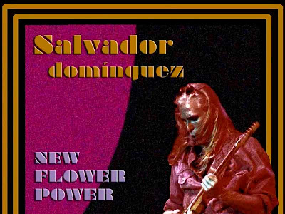 Salvador Domínguez - New Flower Power