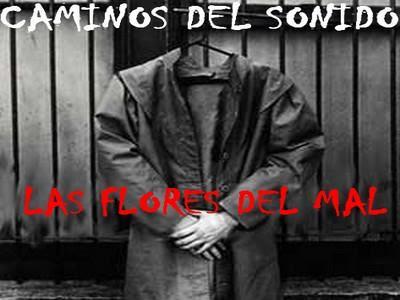 Caminos Del Sonido - Las Flores Del Mal
