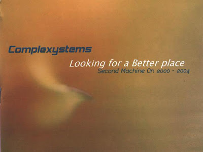 Complexystems - Looking For A Better Place (Second Machine On 2000 - 2004)