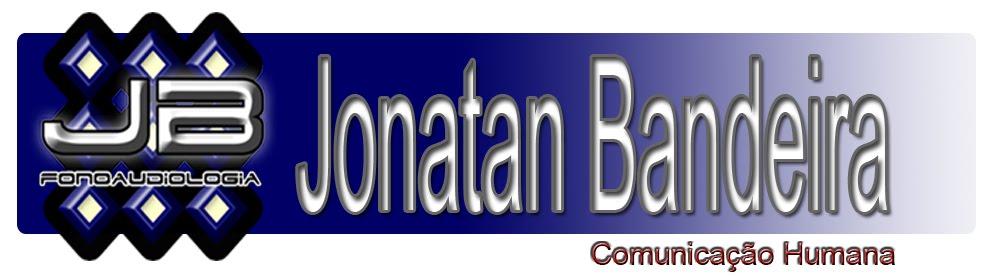 Jonatan Bandeira - A serviço da Comunicação Humana