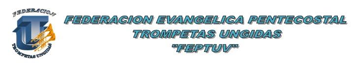 Federacion Evangelica Trompetas Ungidas