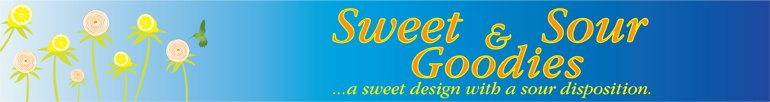 "Sweet and Sour Goodies    ""...a sweet design with a sour disposition"""