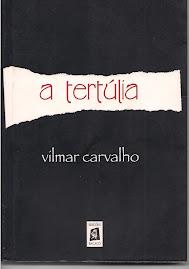 Livro: A Tertúlia - Vilmar Carvalho