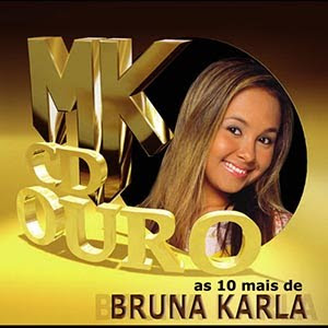 Bruna Karla - As 10 Mais - MK CD Ouro