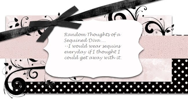Random thoughts of a Sequined Diva