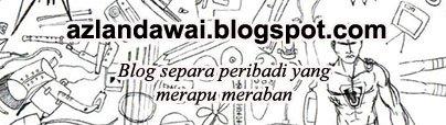 Azlan Dawai Blog