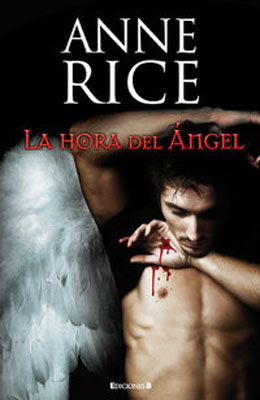 La hora del Angel de Anne Rice La hora del Angel   Anne Rice