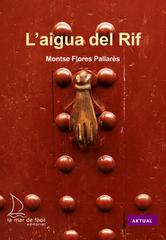 MONTSE FLORES, L'Aigua del Rif, La mar de fàcil edicions, 2010.