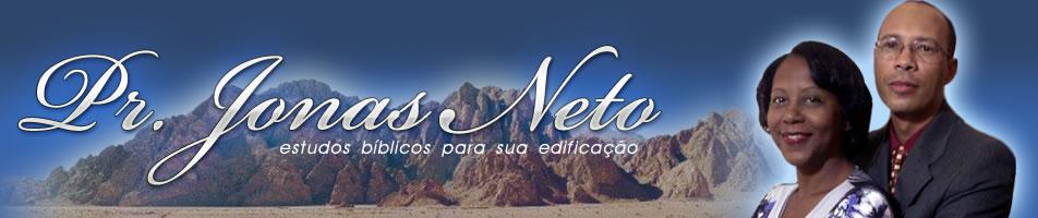 Pr.Jonas Neto | Estudos Bíblicos para sua edificação