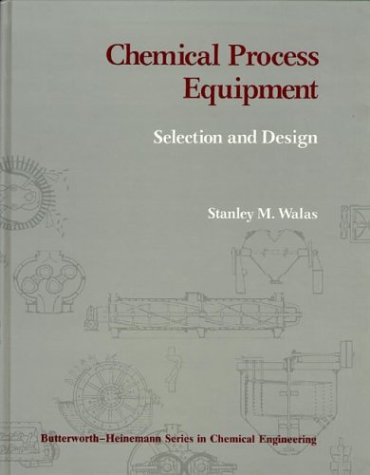 Chemical Process Equipment Selection And Design Stanley M Walas Pdf