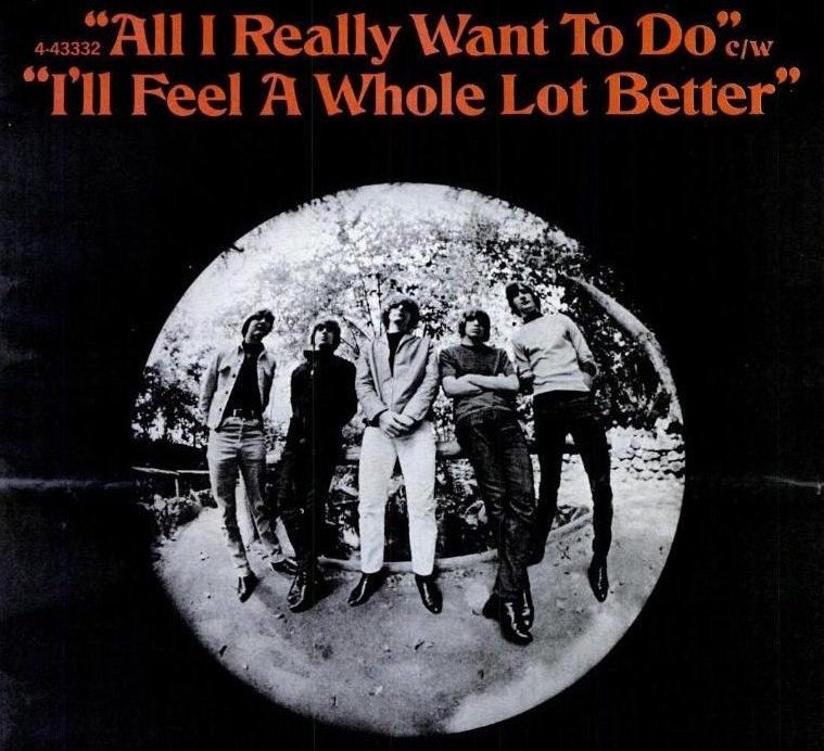 Byrds All I Really Want To Do I Feel A Whole Lot Better